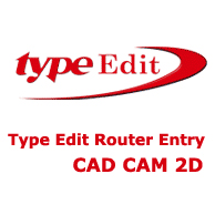 Type Edit v12 Router Entry, CAD CAM 2D (42230)